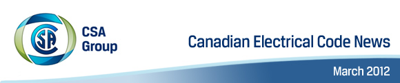 Canadian Electrical Code News | March 2012 | CSA Group
