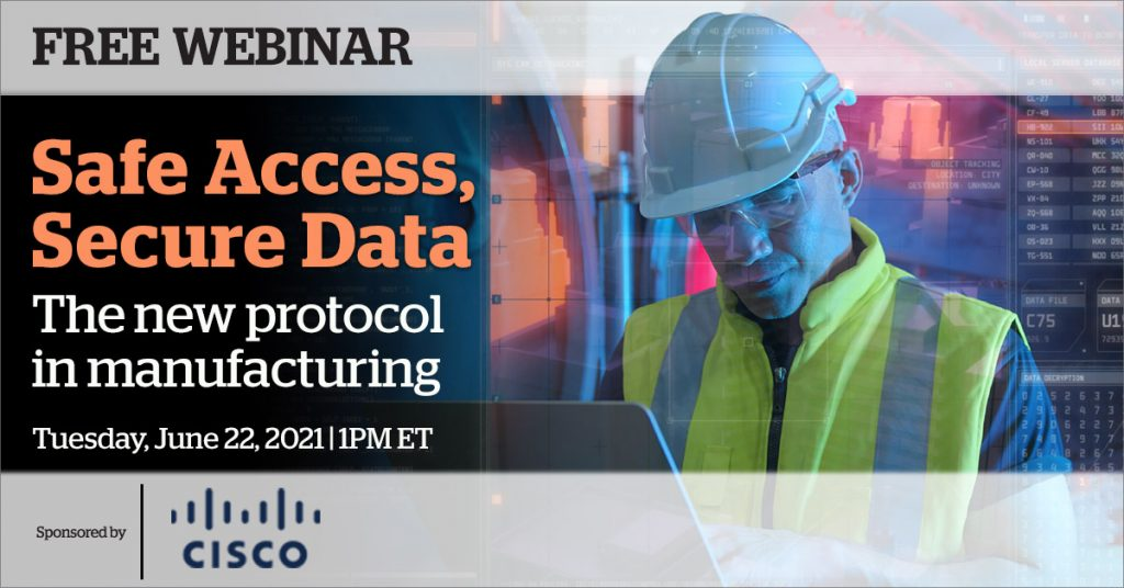 Webinar: Safe Access, Secure Data: The new protocol in manufacturing is June 22