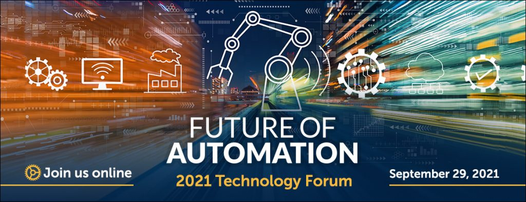 Sept. 29th! Join us for the Future of Automation: 2021 Technology Forum